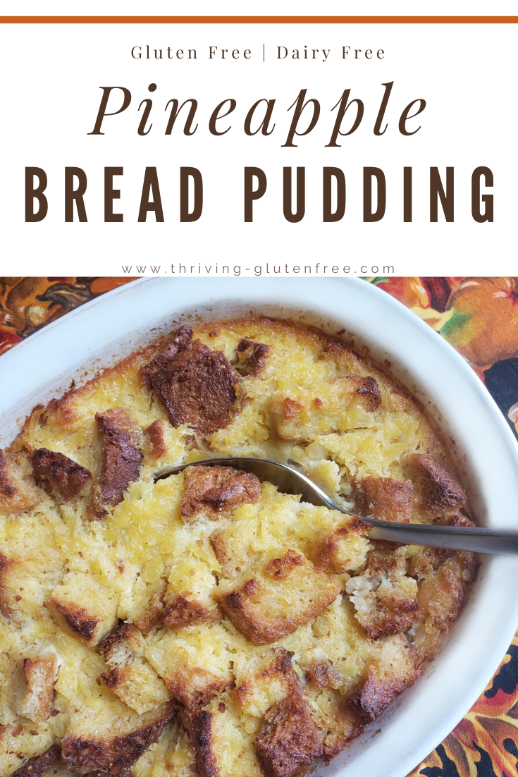Gluten Free Pineapple Bread Pudding Thriving Gluten Free Recipe Pineapple Bread Pudding Pineapple Bread Gluten Free Bread Pudding