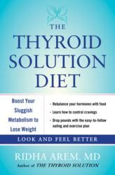"""""""The Thyroid Solution Diet: Boost Your Sluggish Metabolism to Lose Weight"""" by Ridha Arem, M.D., Endocrinologist, Will Be on Shelves January 8, 2013"""