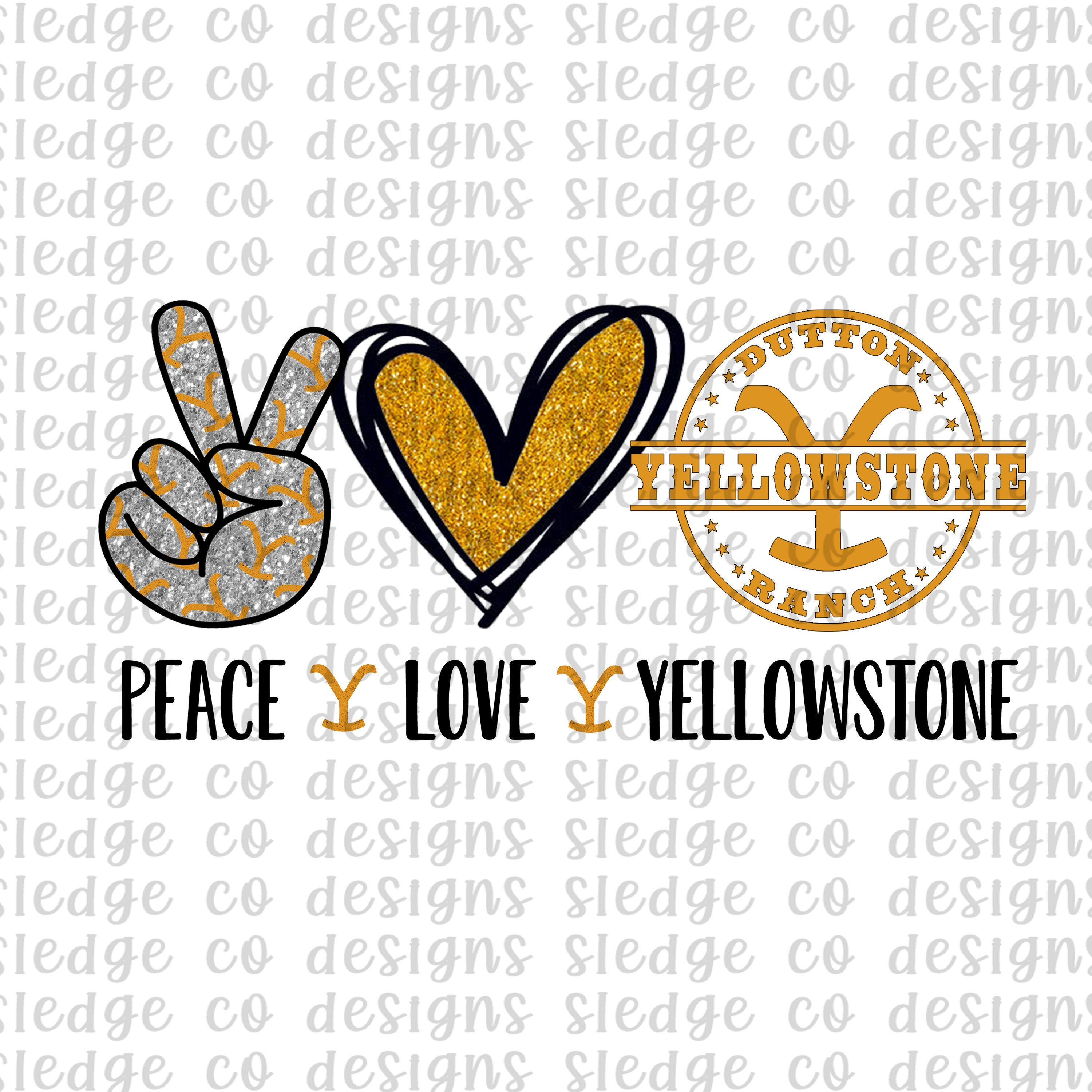 Peace Love Yellowstone sublimation design download, dutton