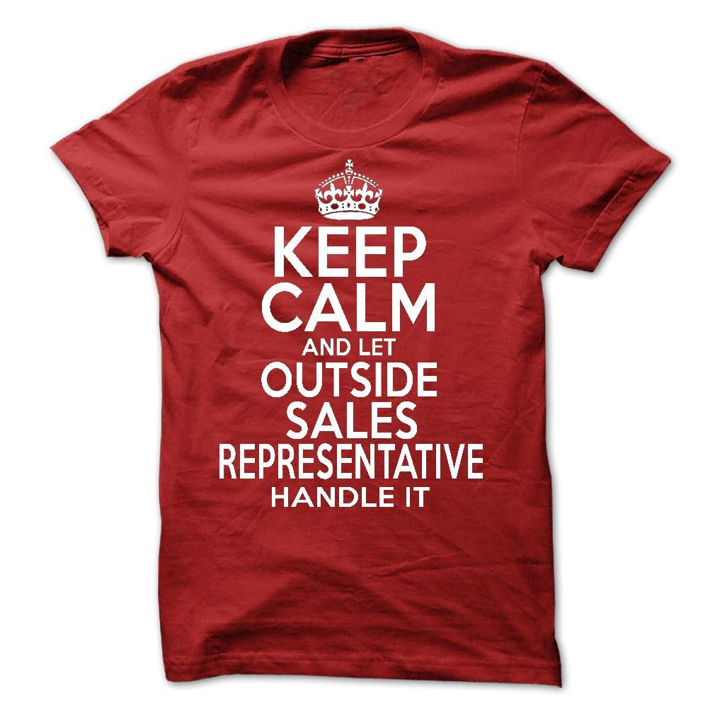 Keep Calm And Let  Outside Representative Handle It T Shirt, Hoodie, Sweatshirt