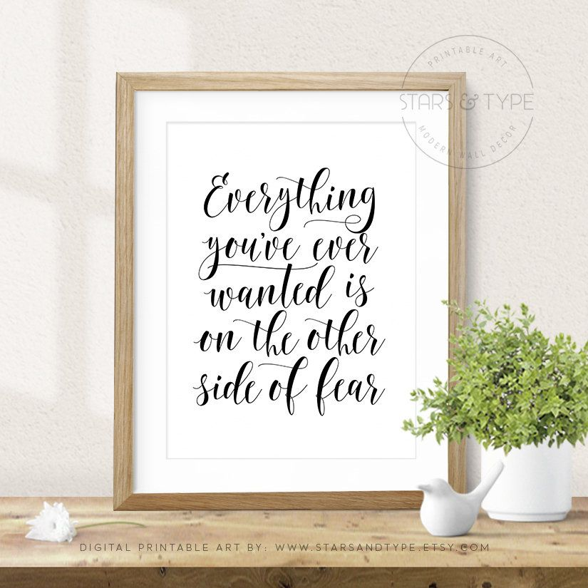 Everything You Ve Ever Wanted Is On The Other Side Of Fear Printable Wall Art Decor Insprational Quote Digital Download Print Jpeg Printable Wall Art Wall Art Decor Printable Art