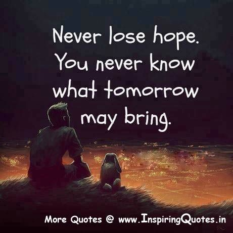 Inspirational Thought For The Day Glamorous Anything Can Change So Never Lose Hopetomorrow Is Another Day
