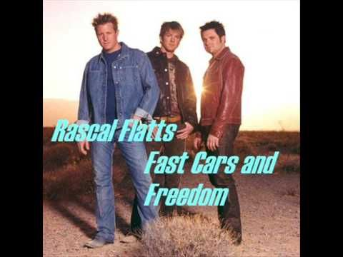 Rascal Flatts Fast Cars And Freedom Favorite Song By Them Fast Cars Fast Sports Cars Rascal Flatts