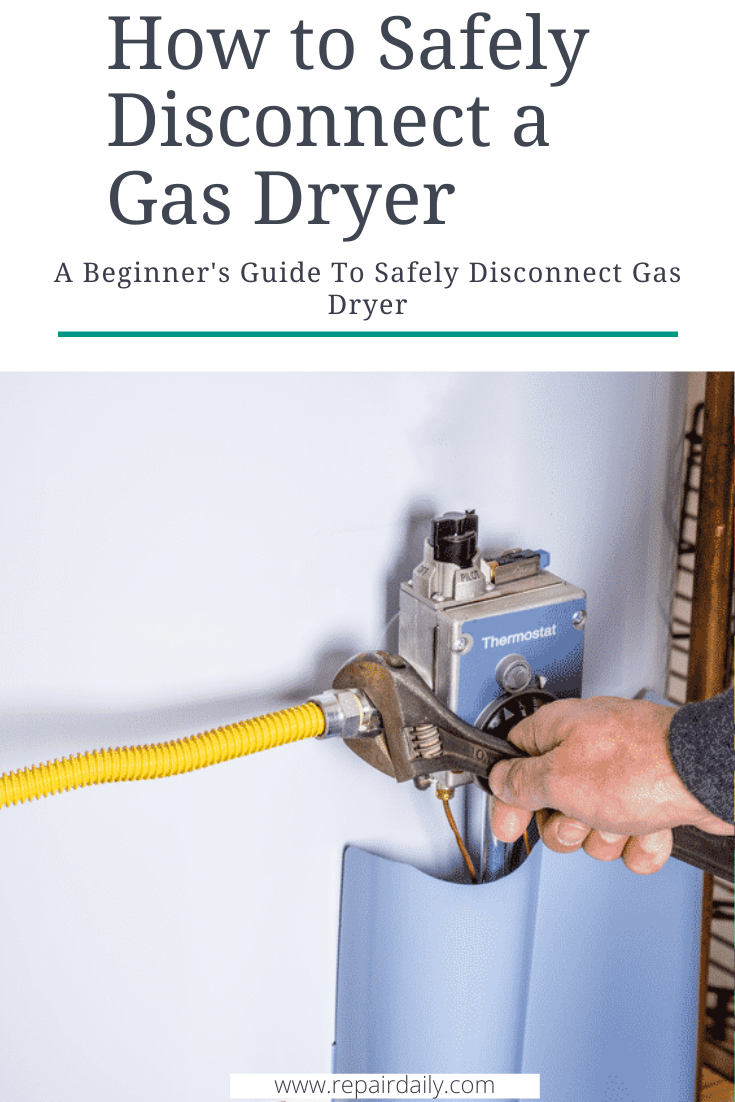 How To Safely Disconnect A Gas Dryer Gas Dryer Remodel Smart Home