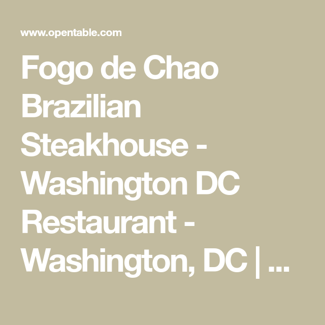 Fogo De Chao Brazilian Steakhouse Washington DC Restaurant - Dc open table