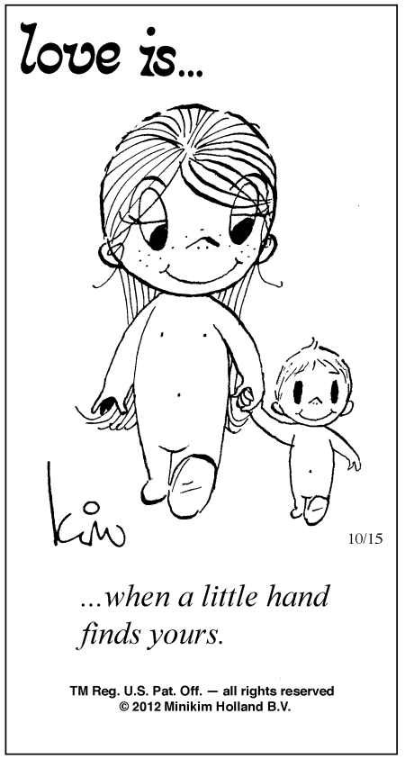 Love Is ... when a little hand finds yours. Comic Strip Kim Casali (October 15, 2012)