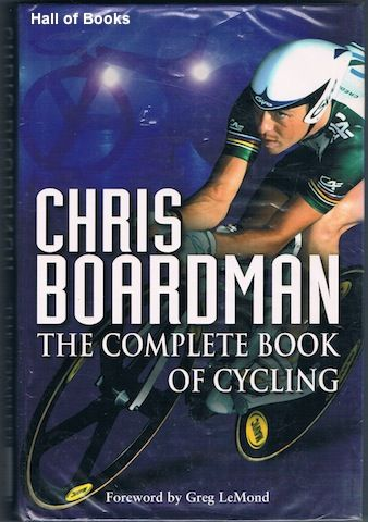 The Complete Book Of Cycling by Chris Boardman