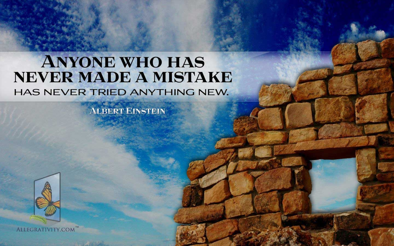 Anyone Who Has Never Made a Mistake...