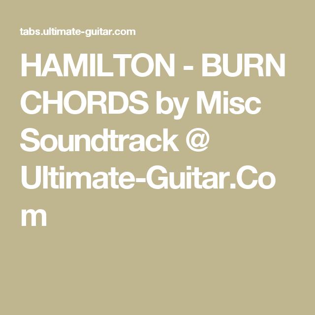 Hamilton Burn Chords By Misc Soundtrack Ultimate Guitar