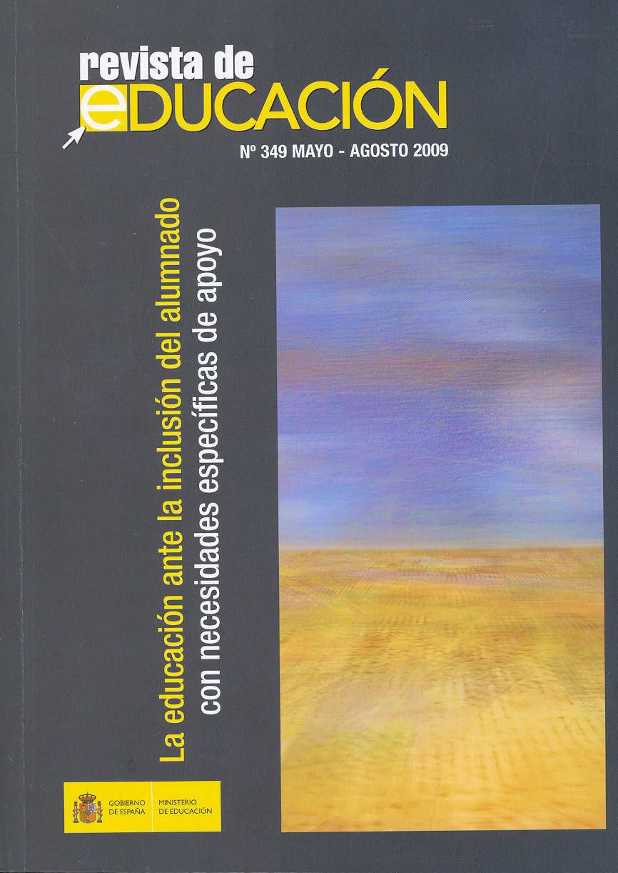 Revista de Educación Nº 349. Mayo-Agosto 2009 | La educación ante la inclusión del alumnado con necesidades específicas de apoyo
