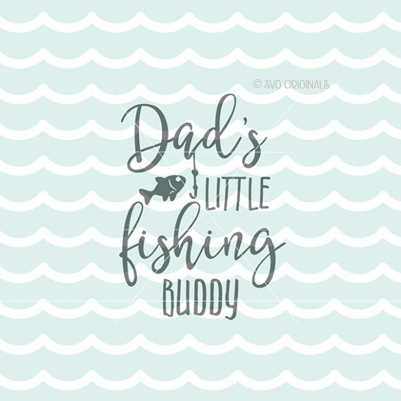 Download Dad S Little Fishing Buddy Svg Fishing Svg Cricut By Svgoriginals Fishing Svg Boy Fishing Cricut