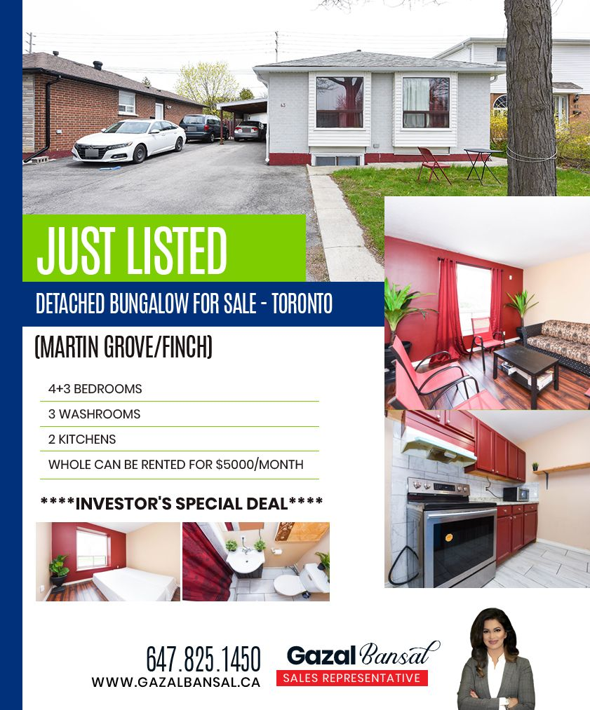 Just Listed..!!  Detached Bungalow for Sale in Toronto (Martin Grove/Finch)  4+3 Bedrooms 3 Washrooms 2 Kitchens Whole can be rented for 5000/Month  ***Investor's Special Deal***  Contact #GazalBansal - #LessCommissionRealtor @ 647-825-1450 for the best available options..!! Email: info@gazalbansal.ca  #JustListed #DetachedBungalowforSale #BungalowforSale #HouseforSale #HomeforSale #Toronto #Realtor #RealEstate #RealEstateAgent  #Ontario #Canada #RoyalLePageFlowerCityRealty  #Bungalow
