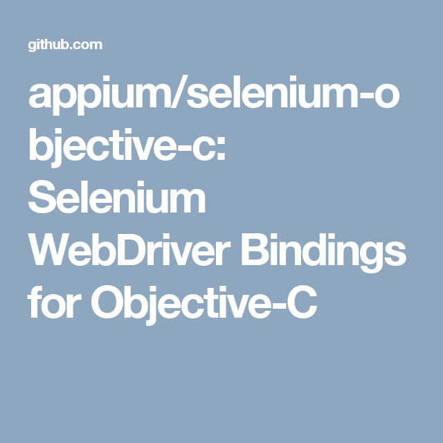 appium/selenium-objective-c: Selenium WebDriver Bindings for