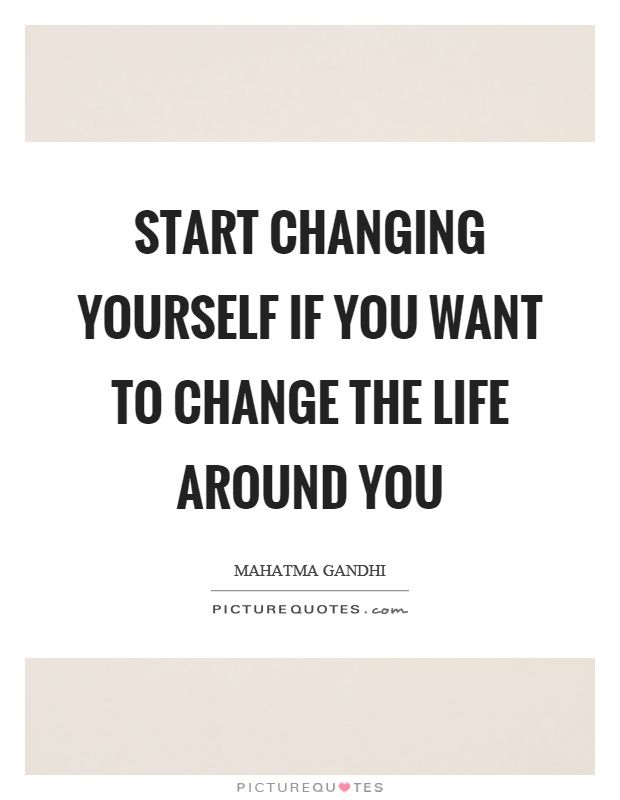 Quotes About Changing Yourself Image result for start by changing yourself quotes | Inspiration  Quotes About Changing Yourself