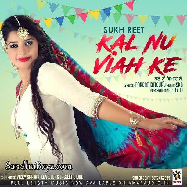 Download Kal Nu Viah Ke punjabi MP3 song for free with direct
