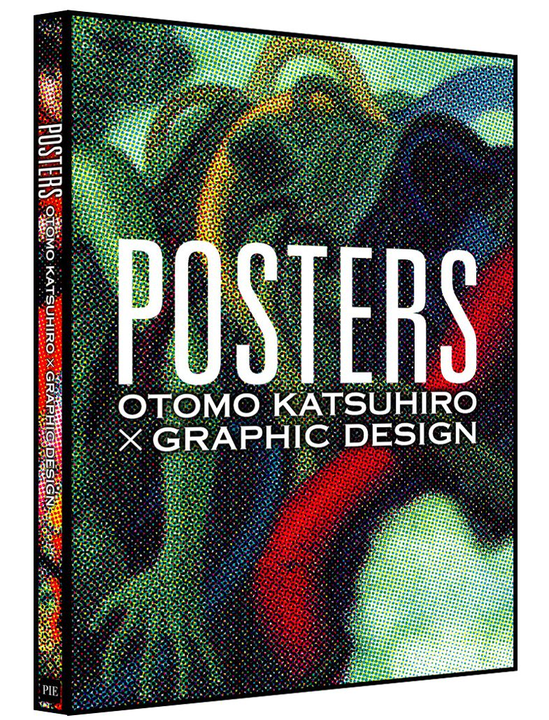Posters: Otomo Katsuhiro x Graphic Design (Published by PIE BOOKS)