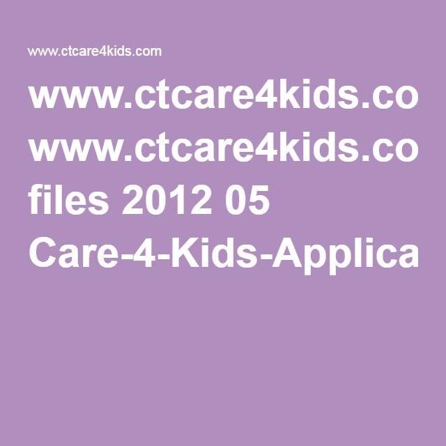wwwctcare4kids files 2012 05 Care-4-Kids-Application-Formpdf - application form in pdf