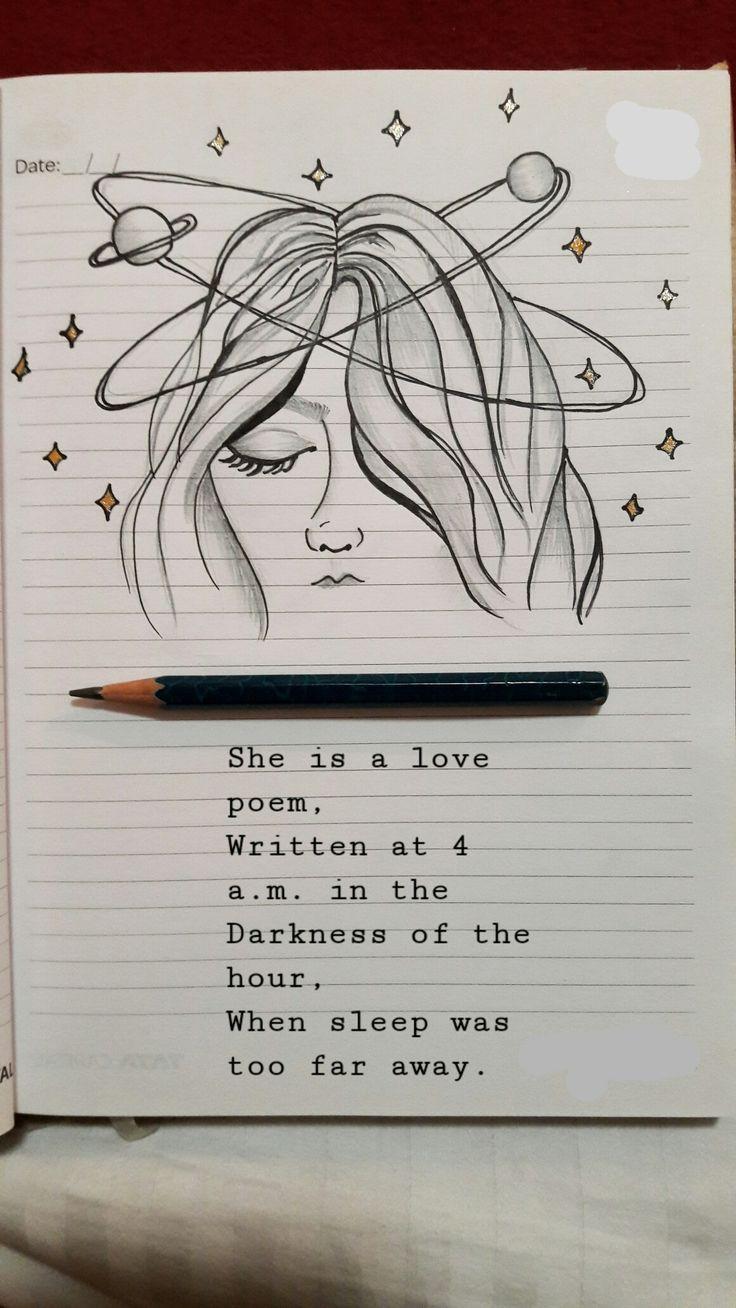 Ella es un poema de amor escrito a las 4 de la mañana en la oscuridad de la hora donde el sueño estaba demasiado lejos #drawingsideasDeep