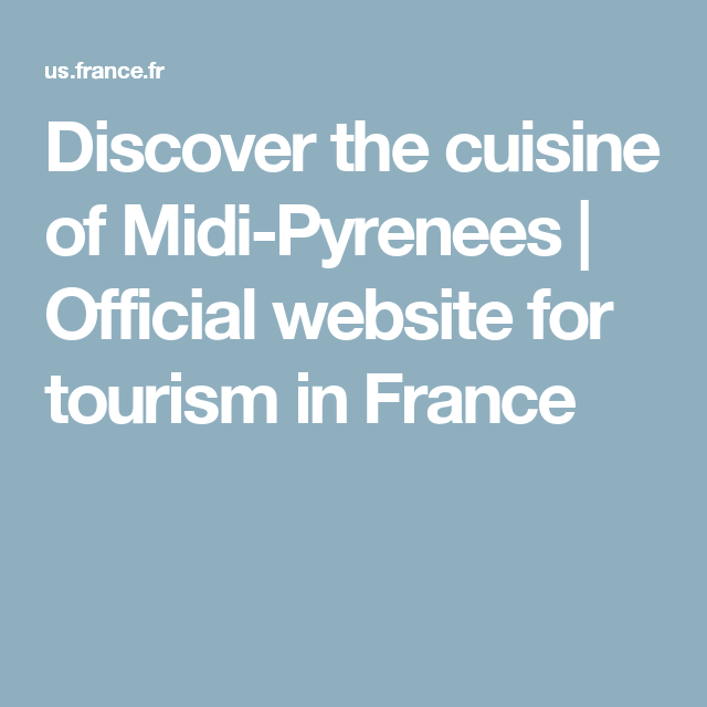Discover the cuisine of Midi-Pyrenees | Official website for tourism in France