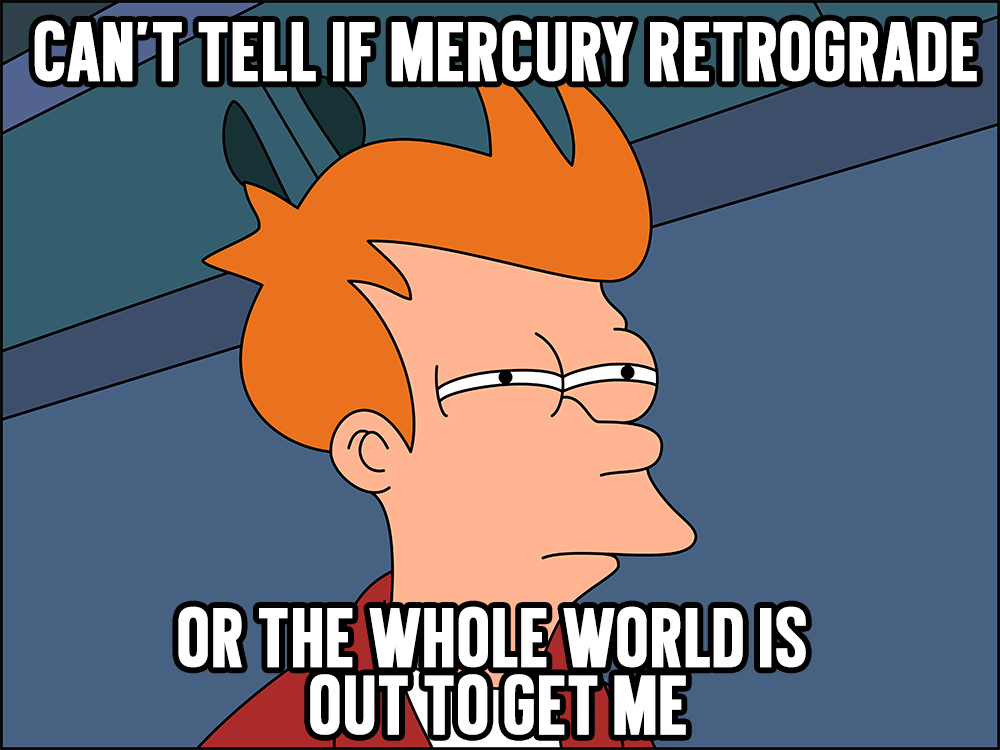 Mercury In Retrograde Meme Funny