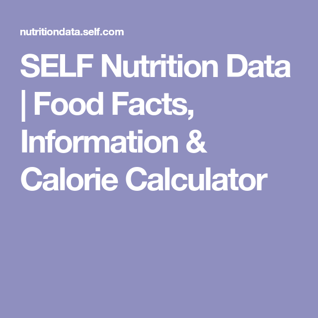 Self Nutrition Data Food Facts Information Calorie Calculator