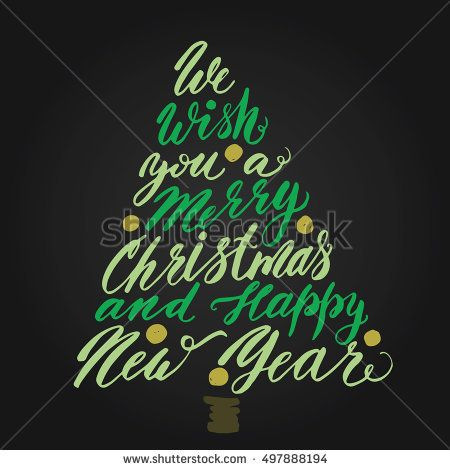 We Wish You A Merry Christmas And Happy New Year Hand Drawing Green Christmas Tree Lettering On Black Christmas Calligraphy Lettering Merry Little Christmas