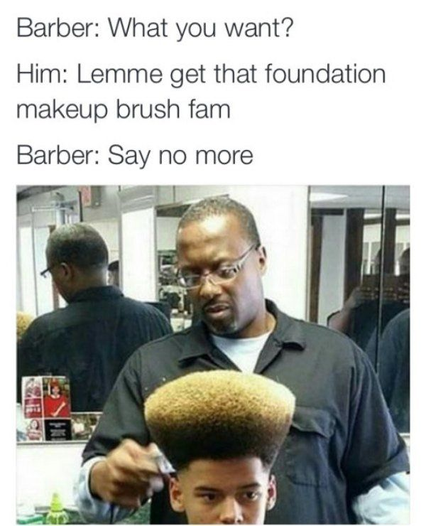 Funny Haircuts Barber Say No More 29 More Barbers Who Know Exactly What Youre Looking For 30 Photos Funny Quotes Laughing So Hard Funny