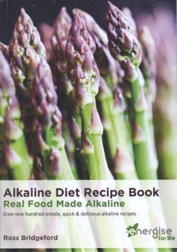 Alkaline diet recipe book real food made alkaline by ross alkaline diet recipe book real food made alkaline by ross bridgeford httpamazondpb00fjt8imerefcmswrpidp forumfinder Gallery