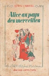 Alice in Wonderland. Year: #1939. Country: #France Illustrations: #Unknown. Additional Info: Gründ #French edition. #vintage #book #cover #art