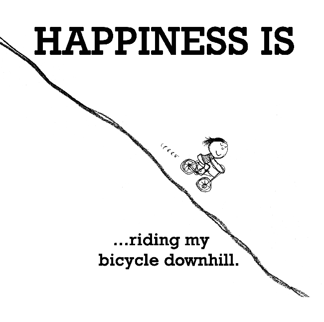 Happiness Is Riding Bicycle Downhill Happy Funny Quote