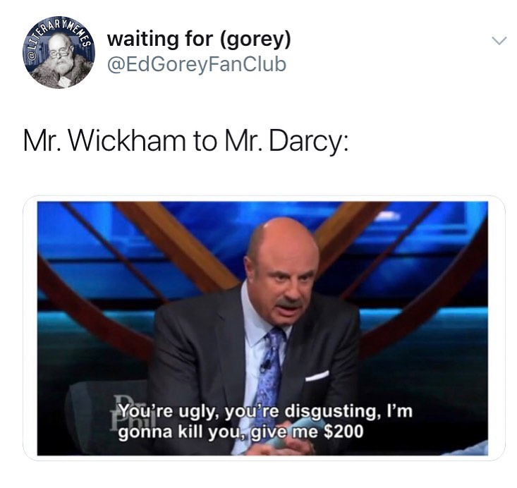 """Literary Memes on Instagram: """"*you're rich, your family is charitable, I'm gonna attempt to elope with your sister, give me $200 • • ID: a Twitter post: """"Mr. Wickham to…"""""""