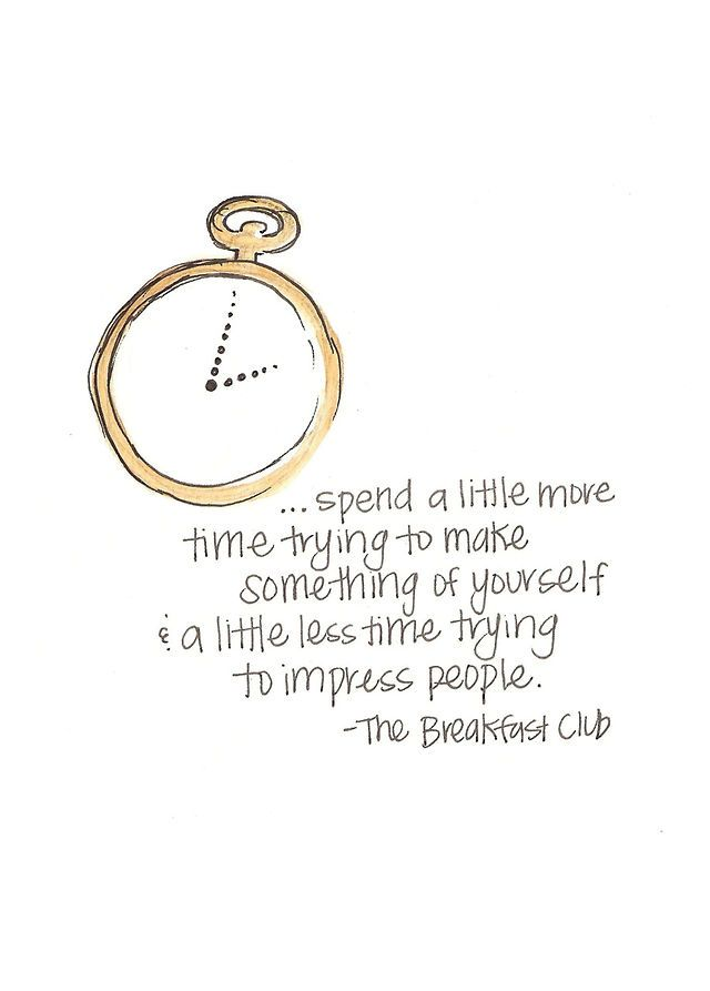 Spend time    <3 The Breakfast Club!!!!!