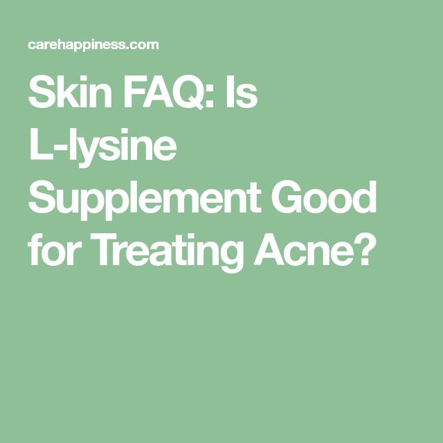 Skin FAQ: Is L-lysine Supplement Good For Treating Acne