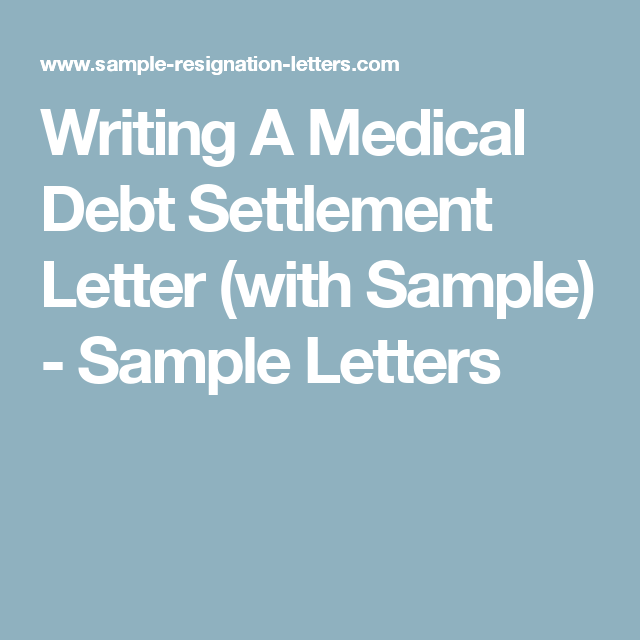 Writing A Medical Debt Settlement Letter With Sample  Medical