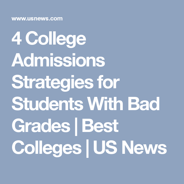 Learn How To Get Accepted Into College With A Low Gpa College Admission College Application College