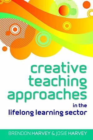 [Free Download] Creative Teaching Approaches in the Lifelong Learning Sector (UK Higher Education OU