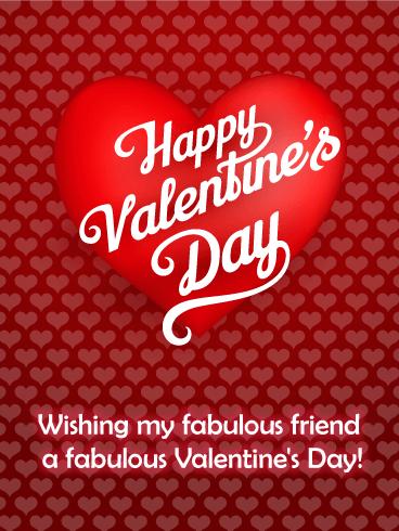 To My Fabulous Friend Happy Valentine S Day Card Birthday Greeting Cards By Davia Happy Valentine Day Quotes Valentines Day Greetings For Friends Happy Valentines Day Funny Friends
