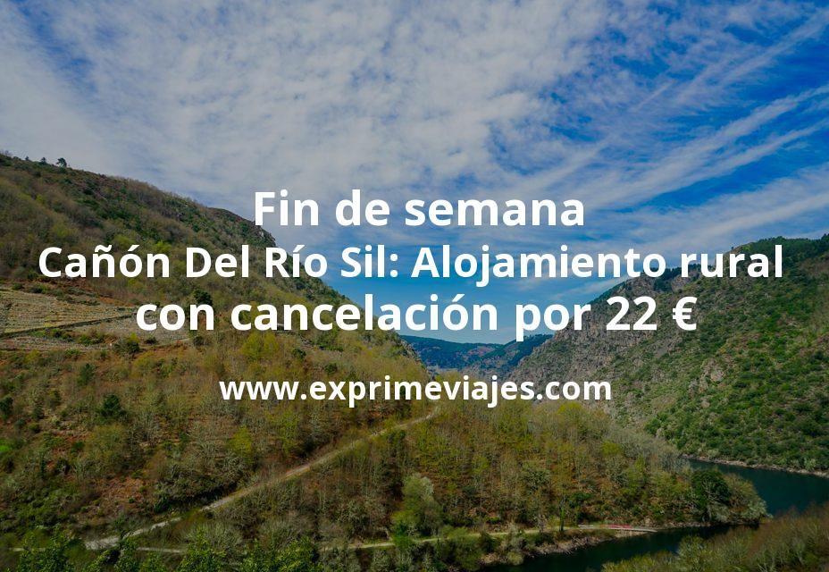 Fin De Semana Cañón Del Río Sil Alojamiento Rural Con Cancelación Por 22 P P Noche Alojamiento Rural Rurales Alojamiento