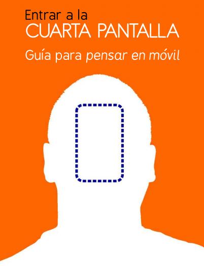 """Descarga ebook """"Entrar a la cuarta pantalla. Guía para pensar en móvil"""""""