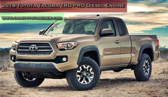 The 2018 Toyota Tacoma TRD PRO Diesel Engine driven in 2015