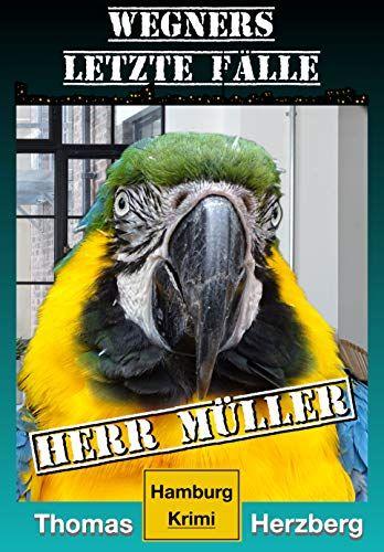 Herr M¨¹ller (Wegners letzte F?lle) Hamburg Krimi