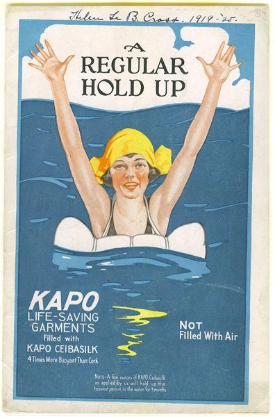 A regular hold up: the story of Kapo Ceibasilk and Kapo life-saving garments. Boston: Kapo Manufacturing Company, [1919?]. (Catalogue for life vests, floating pillows, land and sea coats, etc...)
