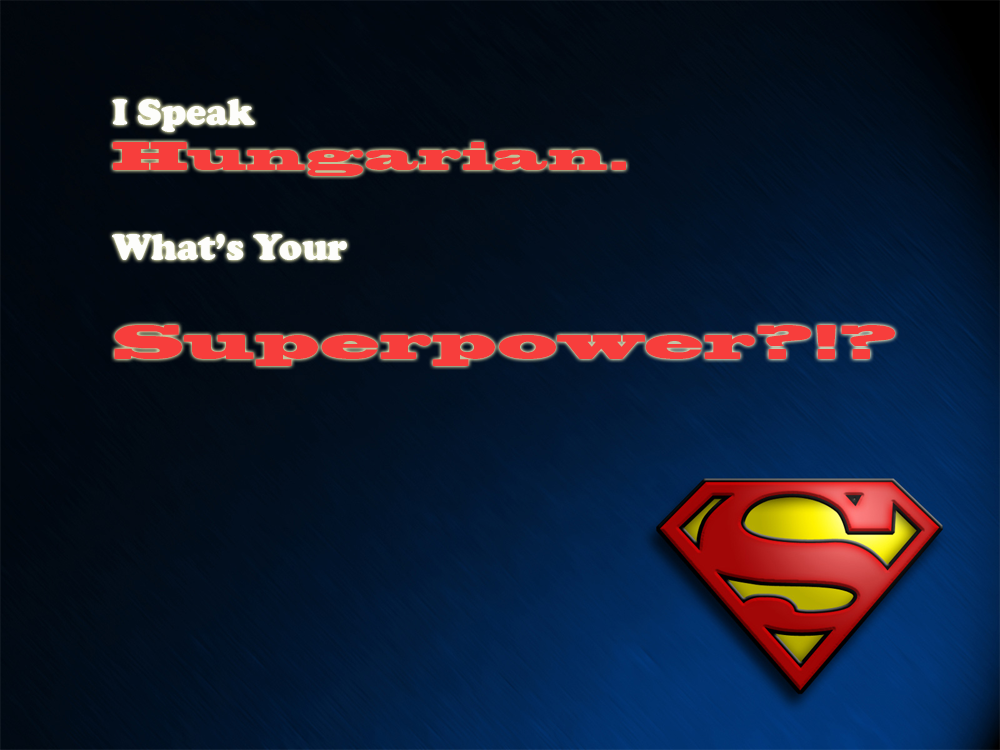 I Speak Hungarian What Is Your Superpower Visuart Inspiration