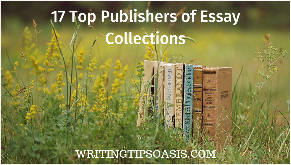 17 Top Publishers of Essay Collections Writing Tips