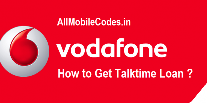 How To Get Talktime Loan In Vodafone Balance Loan Get Internet Vodafone Coding