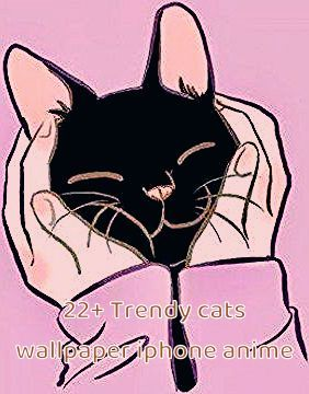 22+ Trendy cats wallpaper iphone anime #cats