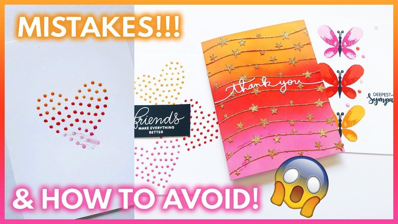 8 Card Making Mistakes To Avoid Diy Card Tips Handmade Cards Tutorial Card Tutorials Card Making Techniques Cards Handmade