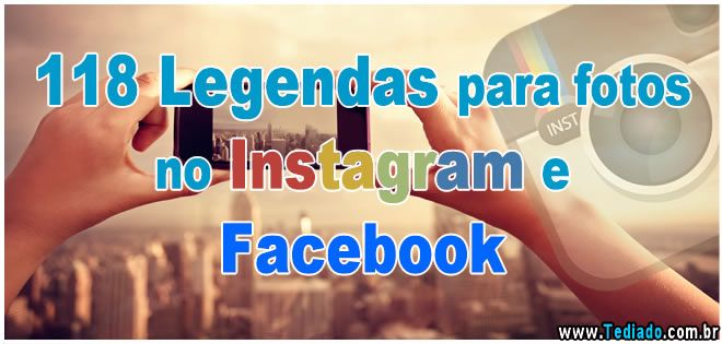 118 Legendas Para Fotos No Instagram E Facebook Legendas