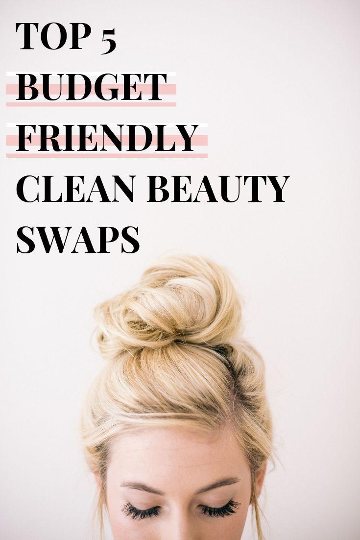 5 Budget-Friendly Clean Beauty Swaps -   15 makeup Beauty budget ideas