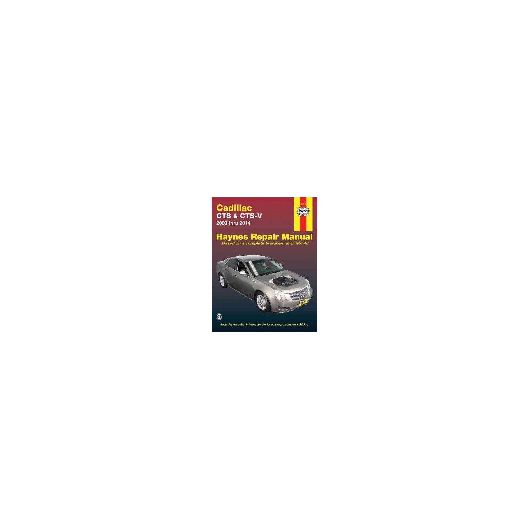 Haynes Cadillac Cts & Cts-V 2003 Thru 2014 Automotive Repair Manual  (Paperback) (Jeff Killingsworth &